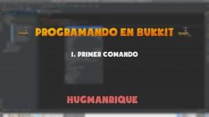 Primer Comando – PROGRAMAR EN BUKKIT #1