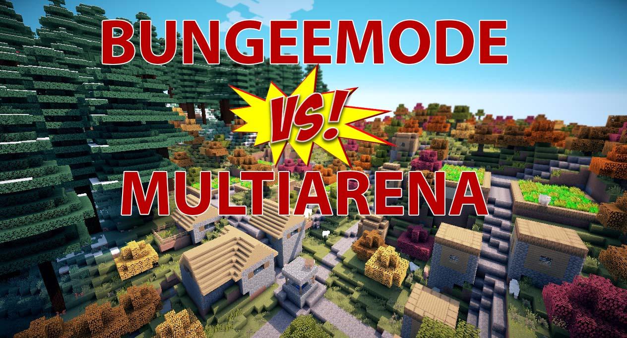 ¿BungeeMode o MultiArena? ¿Quien gana?