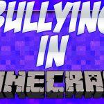 bullying acoso insultos en minecraft