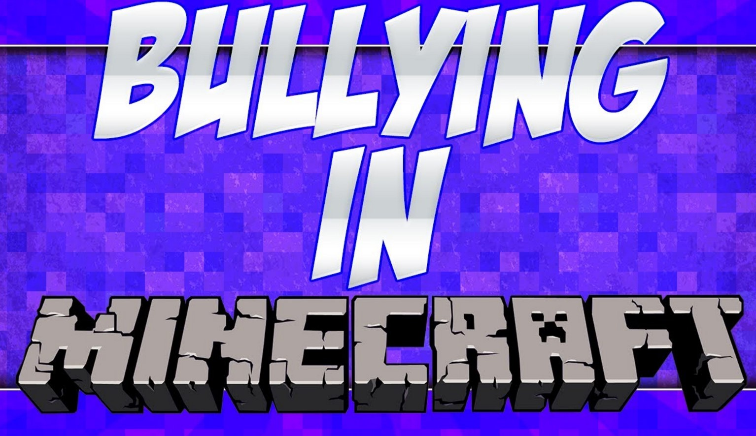Acoso, Amenazas y Bullying en Minecraft