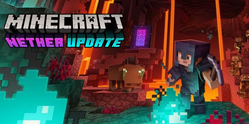 Minecraft 1.16 – El nuevo NETHER