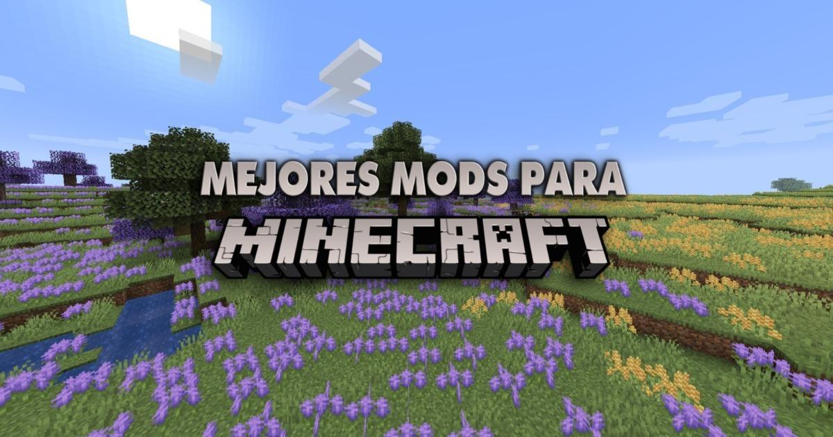 Los mejores mods para Minecraft y cómo instalarlos en PC