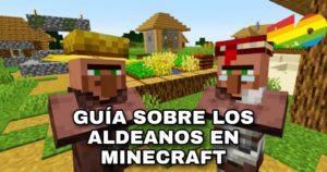 Guía sobre los Aldeanos en Minecraft