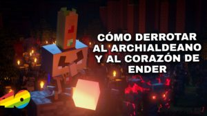 Minecraft Dungeons: cómo derrotar al Archimaldeano y al Corazón de Ender