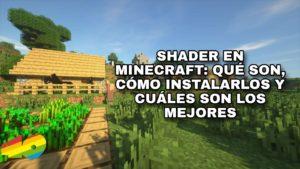 Shaders en Minecraft: qué son, cómo instalarlos y cuáles son los mejores