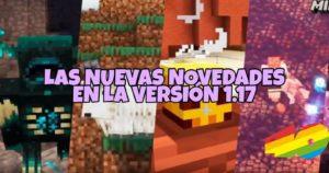 Minecraft 1.17: Nuevas novedades 🆕