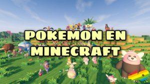 Pixelmon: la mezcla perfecta entre Minecraft y Pokemon